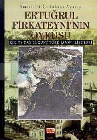 Ertuğrul Firkateyni'nin ÖyküsüXIX. yy'dan Bugüne Türk-Japon İlişkileri