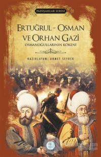 Ertuğrul - Osman ve Orhan Gazi (Padişahlar Serisi)