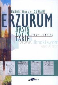 Erzurum Basın Yayın Tarihi1867-1997