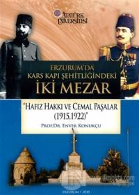 """Erzurum'da Kars Kapı Şehitliğindeki İki Mezar """"Hafız Hakkı ve Cemal Paşalar (1915,1922)"""""""