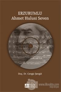 Erzurumlu Ahmet Hulusi Seven (CD'li)