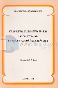 Erzurumlu İbrahim Hakkı veİki Torunu Feyyaz Efendi İle Zakir Bey