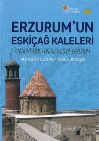 Erzurum'un Eskiçağ Kaleleri (Ciltli)