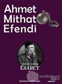 Esaret Ahmet Mithat Efendi