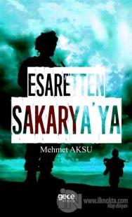 Esaretten Sakarya'ya