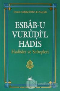 Esbab-u Vurudi'l Hadis - Hadisler ve Sebepleri