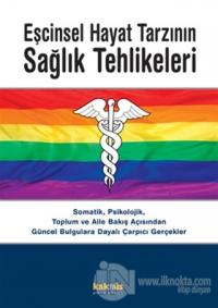 Eşcinsel Hayat Tarzının Sağlık Tehlikeleri