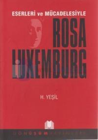 Eserleri ve Mücadelesiyle Rosa Luxemburg