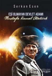 Eşi Olmayan Devlet Adamı - Mustafa Kemal Atatürk (Ciltli) %25 indiriml