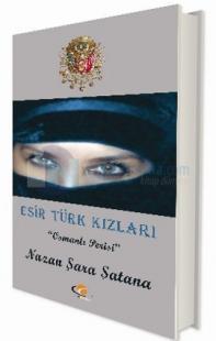 Esir Türk Kızları - Osmanlı Perisi