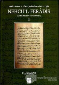 Eski Anadolu Türkçesi Dönemine Ait Bir Nehcü'l-Feradis 1