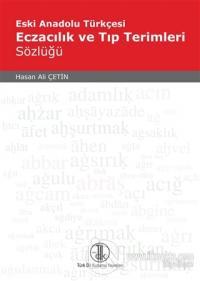Eski Anadolu Türkçesi Eczacılık ve Tıp Terimleri Sözlüğü