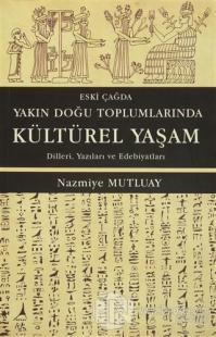 Eski Çağda Yakın Doğu Toplumlarında Kültürel Yaşam