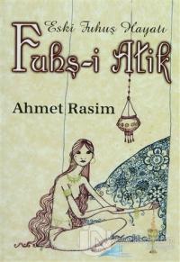 Eski Fuhuş Hayatı Fuhş-i Atik %10 indirimli Ahmet Rasim