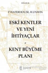 Eski Kentler ve Yeni İhtiyaçlar - Kent Büyüme Planı