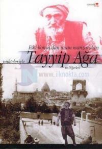 Eski Konya'dan İnsan Manzaraları Nükteleriyle Tayyip Ağa ve Diğerleri