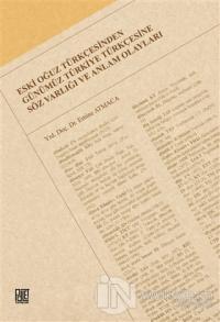 Eski Oğuz Türkçesinden Günümüz Türkiye Türkçesine Söz Varlığı ve Anlam Olayları