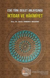 Eski Türk Devlet Anlayışında İktidar ve Hakimiyet