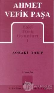 Eski Türk Oyunları 1 Zoraki Tabip