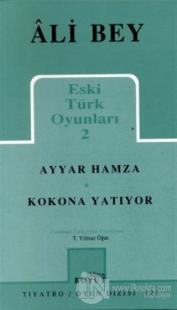 Eski Türk Oyunları 2 Ayyar Hamza / Kokona Yatıyor