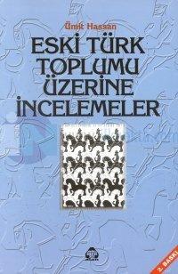 Eski Türk Toplumu Üzerine İncelemeler