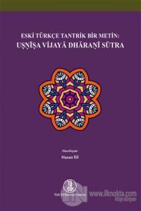 Eski Türkçe Tantrik Bir Metin: Usnisa Vijaya Dharani Sütra