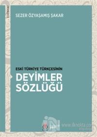 Eski Türkiye Türkçesinin Deyimler Sözlüğü