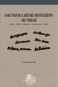Eski Uygurca Abitaki Metinlerinin Söz Varlığı