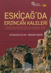 Eskiçağ'da Erzincan Kaleleri (Ciltli)