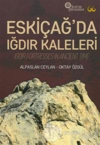 Eskiçağ'da Iğdır Kaleleri (Ciltli)