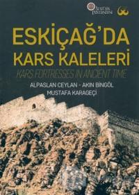 Eskiçağ'da Kars Kaleleri (Ciltli)