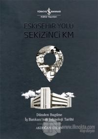Eskişehir Yolu Sekizinci Km (Ciltli) Akdoğan Özkan