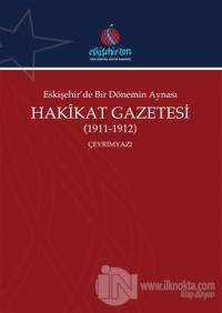 Eskişehir'de Bir Dönemin Aynası Hakikat Gazetesi (1911-1912) (Çevrimyazı)