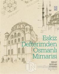 Eskiz Defterimden Osmanlı Mimarisi (Ciltli)