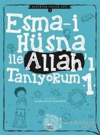 Esma-i Hüsna İle Allah'ı Tanıyorum 1 - Değerler Eğitimi Seti 3