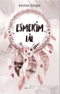 Esmerim-Lâl Aslıhan Güngör