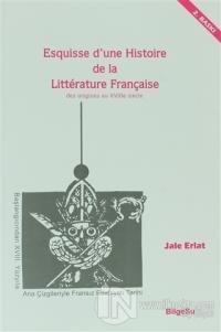 Esquisse D'une Histoire De La Litterature Française / Des origines au 18e Siecle