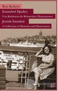 Estambol Djudyo: Una Koleksyon de Rekuerdos i İlustrasyones - Jewish Istanbul: A Collection of Memories and Illustrations