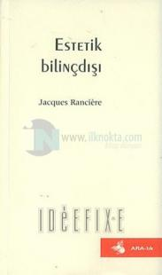 Estetik Bilinçdışı Jacques Ranciere