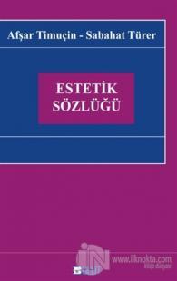 Estetik Sözlüğü %22 indirimli Afşar Timuçin