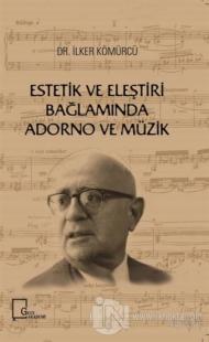 Estetik ve Eleştiri Bağlamında Adorno ve Müzik