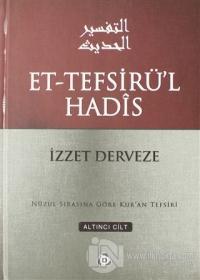 Et-Tefsirü'l Hadis 6.Cilt (Ciltli)