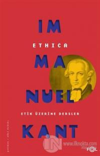 Ethica - Etik Üzerine Dersler Immanuel Kant