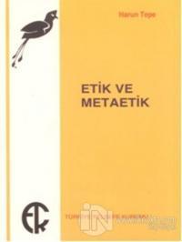 Etik ve Metaetik %25 indirimli Harun Tepe