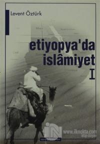 Etiyopya'da İslamiyet 1 %25 indirimli Levent Öztürk