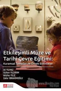 Etkileşimli Müze ve Tarihi Çevre Eğitimi