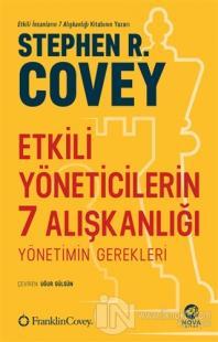 Etkili Yöneticilerin 7 Alışkanlığı Stephen R. Covey