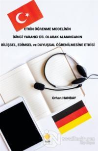 Etkin Öğrenme Modelinin İkinci Yabancı Dil Olarak Almancanın Bilişsel, Edimsel ve Duyuşsal Öğrenilmesine Etkisi