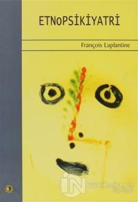 Etnopsikiyatri Kültürün Psikiyatrik Boyutu Psikiyatrinin Kültürel Boyutu