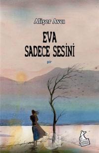 Eva Sadece Sesini